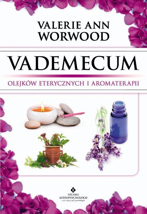 Vademecum olejków eterycznych i aromaterapii