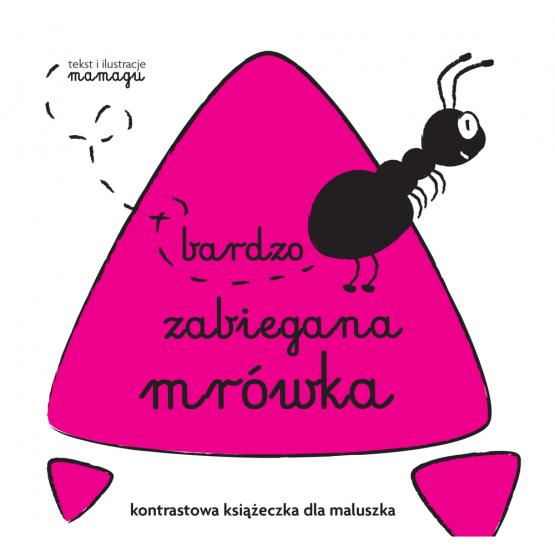 kontrastowa książeczka dla Maluszka: bardzo zabiegana mrówka
