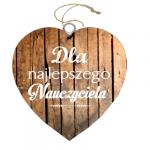 Drewniana tabliczka w kształcie serce z napisem 'Dla Najlepszego Nauczyciela'. Wzór 13. Rozmiar 7cm