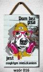 Drewniana tabliczka MDF Dom bez psa...