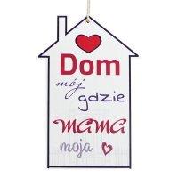Tabliczka domek Dom mój gdzie mama moja