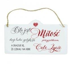 Drewniana tabliczka Oto jest miłość...