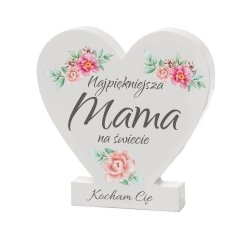Drewniana tabliczka serce z podstawką  Najpiękniejsza Mama na świecie
