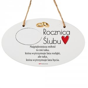Drewniana tabliczka owal wzbogacona lakierem UV z napisem Rocznica Ślubu...