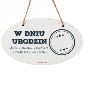 Drewniana tabliczka owal wzbogacona lakierem UV z napisem W Dniu Urodzin