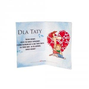 Ramka plexi Dla Taty - tatusiu kochany często tak bardzo zapracowany...  29,5x21 cm