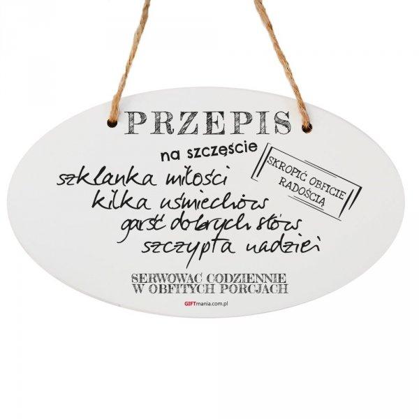 """Drewniana tabliczka owal wzbogacona lakierem UV z napisem """"Przepis na szczęście"""""""