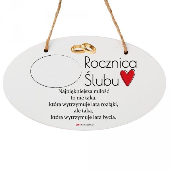 """Drewniana tabliczka owal wzbogacona lakierem UV z napisem """"Rocznica Ślubu..."""""""