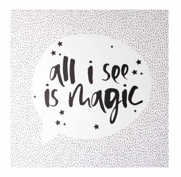 Obraz 35x35x1,5cm all i see is magic